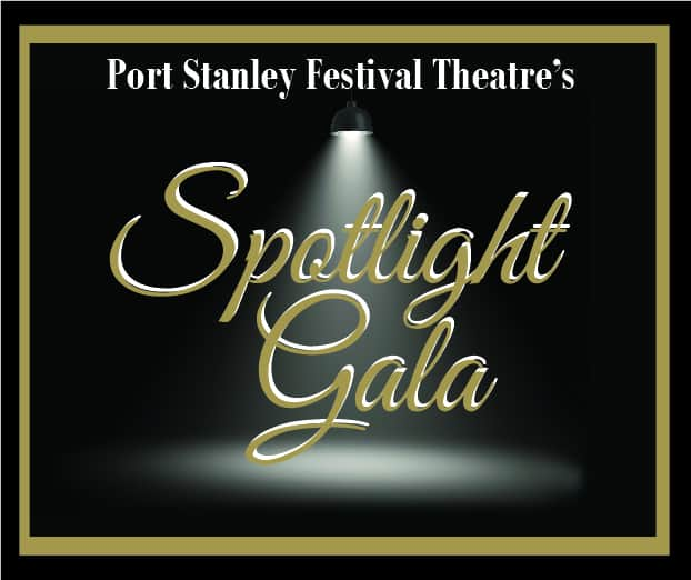 2018 Spotlight Gala  Port Stanley Festival Theatre Annual Fundraising Event  Join Us As We Celebrate 40 Years Of Live Theatre With Our Biggest Season Yet!