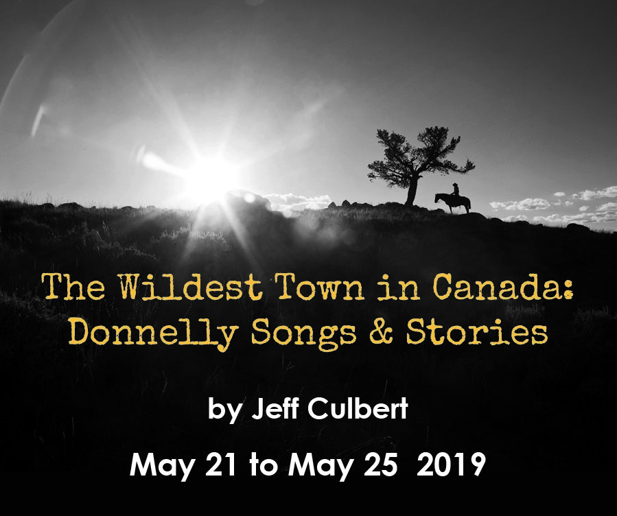 The Wildest Town In Canada: Donnelly Songs And Stories By Jeff Culbert.
