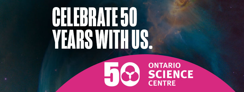 Ontario Science Centre Fires Up Its 50th Birthday Celebrations In September